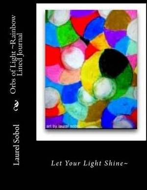 Orbs of Light Rainbow Lined Journal