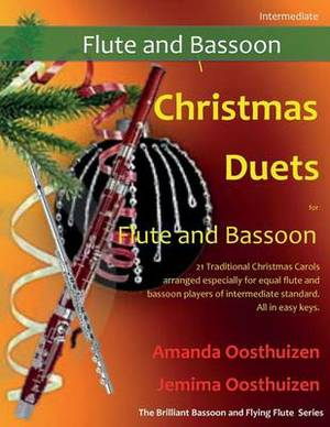 Christmas Duets for Flute and Bassoon: 21 Traditional Carols Arranged for Equal Flute and Bassoon Players of Intermediate Standard.