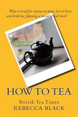 How to Tea: British Tea Times