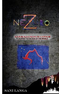 Nezuro: All Endings Begin