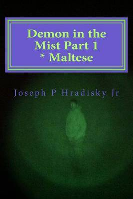 Demon in the Mist Part 1 * Maltese