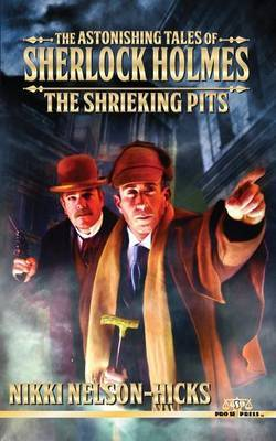 The Astonishing Tales of Sherlock Holmes: The Shrieking Pits