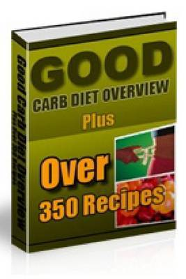 Good Carb Diet Overview