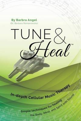 Tune & Heal  : In-Depth Cellular Music Therapy