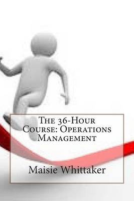 The 36-Hour Course: Operations Management