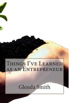 Things I've Learned as an Entrepreneur