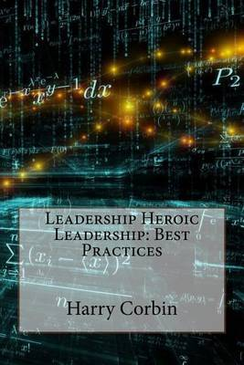 Leadership Heroic Leadership: Best Practices