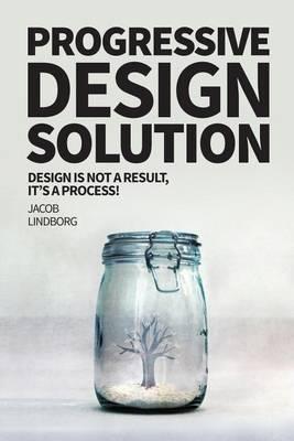 Progressive Design Solution: Design Is Not a Result, It's a Process!