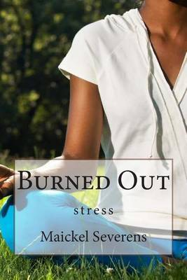 Burned Out: Stress