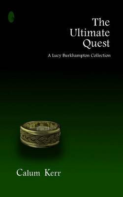 The Ultimate Quest: A Lucy Burkhampton Collection