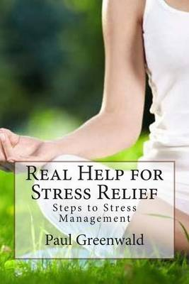 Real Help for Stress Relief: Steps to Stress Management