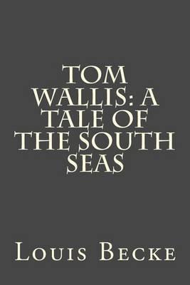 Tom Wallis: A Tale of the South Seas