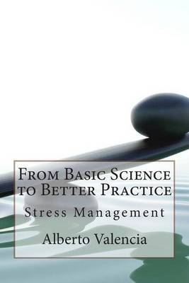 From Basic Science to Better Practice: Stress Management
