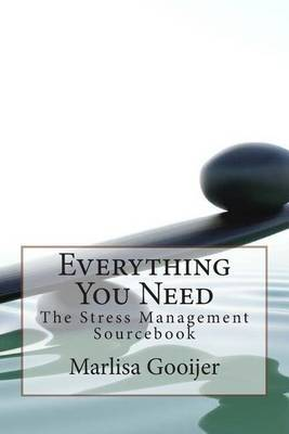 Everything You Need: The Stress Management Sourcebook