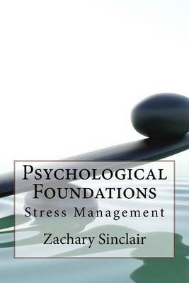Psychological Foundations: Stress Management