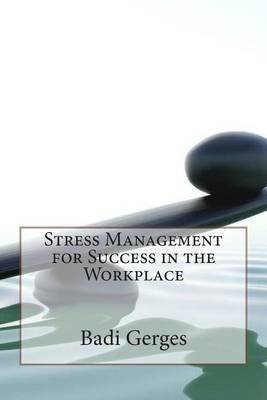 Stress Management for Success in the Workplace