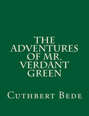 The Adventures of Mr. Verdant Green