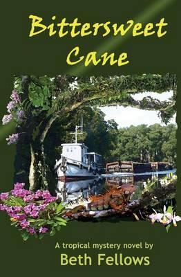 Bittersweet Cane: A Tropical Mystery Novel