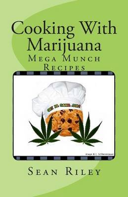 Cooking with Marijuana: Mega Munch Recipes