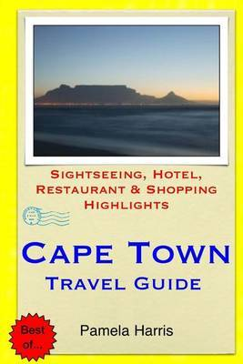 Cape Town Travel Guide: Sightseeing, Hotel, Restaurant & Shopping Highlights