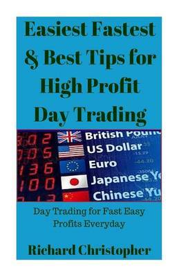 Easiest Fastest & Best Tips for High Profit Day Trading