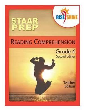 Rise & Shine Staar Prep Grade 6 Reading Comprehension Teacher Edition
