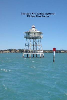 Waitemata New Zealand Lighthouse 100 Page Lined Journal: Blank 100 Page Lined Journal for Your Thoughts, Ideas, and Inspiration