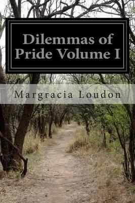 Dilemmas of Pride Volume I