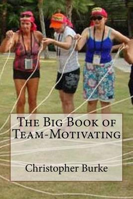 The Big Book of Team-Motivating