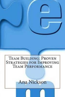 Team Building: Proven Strategies for Improving Team Performance