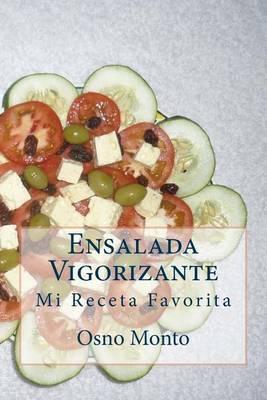 Ensalada Vigorizante: Mi Receta Favorita