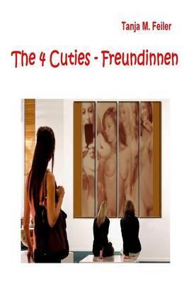 The 4 Cuties - Freundinnen