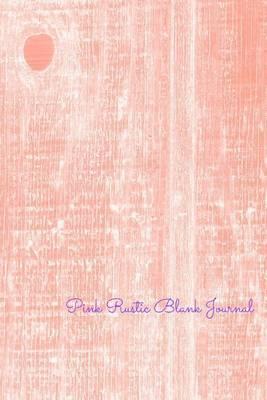 Pink Rustic Blank Journal: Blank Book, Notebook, Blank Journal
