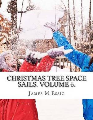 Christmas Tree Space Sails. Volume 6.