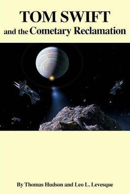 Tom Swift and the Cometary Reclamation