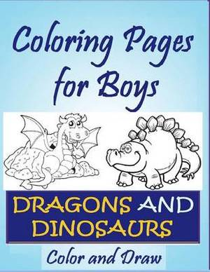 Coloring Pages for Boys: Dragons and Dinosaurs