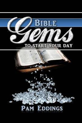 Bible Gems to Start Your Day: Inspiration for Every Morning of the Year