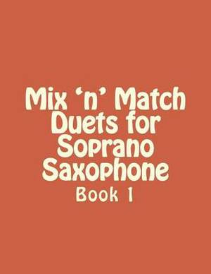 Mix 'n' Match Duets for Soprano Saxophone: Book 1