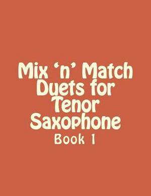 Mix 'n' Match Duets for Tenor Saxophone: Book 1