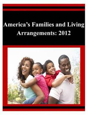 America's Families and Living Arrangements: 2012