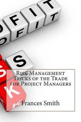 Risk Management Tricks of the Trade for Project Managers