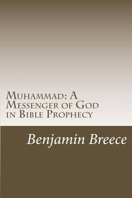 Muhammad: A Messenger of God in Bible Prophecy