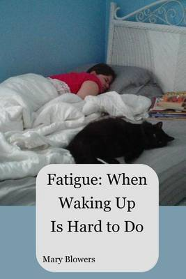 Fatigue: When Waking Up Is Hard to Do