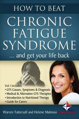 How to Beat Chronic Fatigue Syndrome and Get Your Life Back!