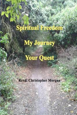 Spiritual Freedom: My Journey, Your Quest