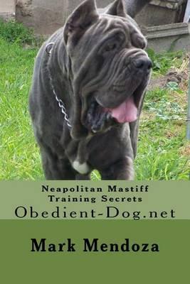 Neapolitan Mastiff Training Secrets: Obedient-Dog.Net