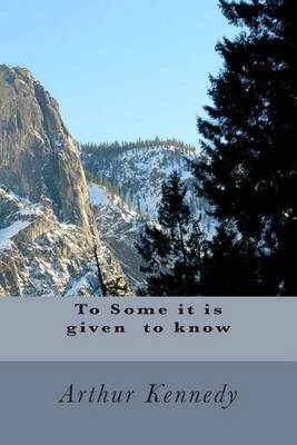 To Some It Is Given to Know