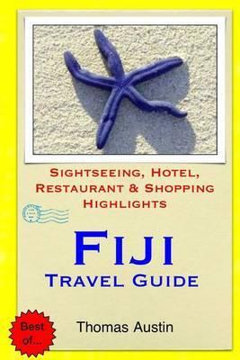 Fiji Travel Guide: Sightseeing, Hotel, Restaurant & Shopping Highlights