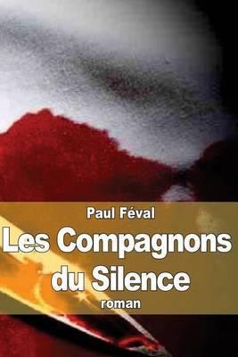 Les Compagnons Du Silence: Tomes 1 Et 2