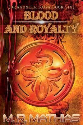 Blood and Royalty: Dragoneer Saga Book Six